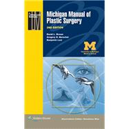 Michigan Manual of Plastic Surgery by Brown, David L.; Borschel, Gregory H.; Levi, Benjamin, 9781451183672