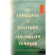 The Language of Solitude A Novel by Sendker, Jan-Philipp, 9781476793672