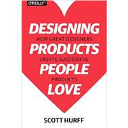 Designing Products People Love by Hurff, Scott, 9781491923672