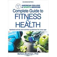 ACSM's Complete Guide to Fitness & Health by Bushman, Barbara A., Ph.D., 9781492533672
