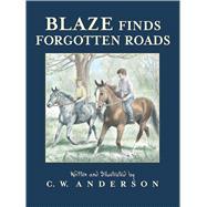 Blaze Finds Forgotten Roads by Anderson, C. W., 9781534413672