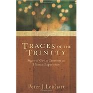 Traces of the Trinity by Leithart, Peter J., 9781587433672