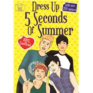 Dress Up 5 Seconds of Summer by Buster Books; Fearns, Georgie, 9781780553672