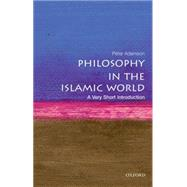 Philosophy in the Islamic World: A Very Short Introduction by Adamson, Peter, 9780199683673