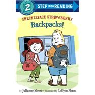Freckleface Strawberry: Backpacks! by MOORE, JULIANNEPHAM, LEUYEN, 9780375973673