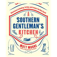 Southern Living A Southern Gentleman's Kitchen by Moore, Matt, 9780848743673