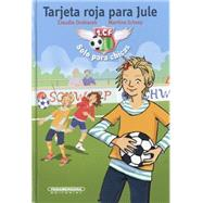 Tarjeta roja para Jule/ A red card for jule by Ondracek, Claudia; Schrey, Martina, 9789583043673