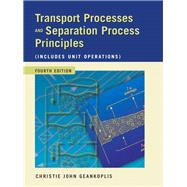 Transport Processes and Separation Process Principles (Includes Unit Operations) by Geankoplis, Christie John, 9780131013674