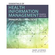 Essentials of Health Information Management Principles and Practices by Bowie, Mary Jo, 9781337553674