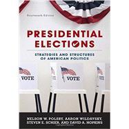 Presidential Elections by Polsby, Nelson W.; Wildavsky, Aaron; Schier, Steven E.; Hopkins, David A., 9781442253674