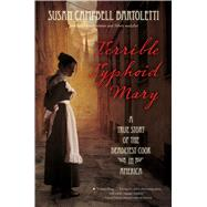 Terrible Typhoid Mary by Bartoletti, Susan Campbell, 9780544313675