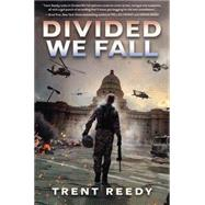 Divided We Fall (Divided We Fall Trilogy, Book 1) by Reedy, Trent, 9780545543675