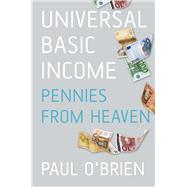 Universal Basic Income by O'Brien, Paul, 9781845883676