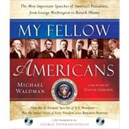My Fellow Americans : The Most Important Speeches of America's Presidents, from George Washington to Barack Obama by Waldman, Michael, 9781402243677