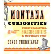 Montana Curiosities by Therriault, Ednor, 9781493023677