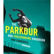 The Parkour & Freerunning Handbook by Edwardes, Dan, 9780061783678
