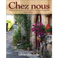 Chez nous Branché sur le monde francophone by Valdman, Albert; Pons, Cathy; Scullen, Mary Ellen, 9780135033678