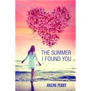 The Summer I Found You by Perry, Jolene, 9780807583678