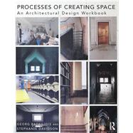 Processes of Creating Space: An Architectural Design Workbook by Rafailidis; Georg, 9781138903678