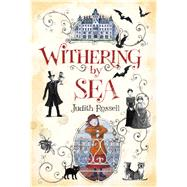 Withering-by-sea by Rossell, Judith; Rossell, Judith, 9781481443678