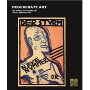 Degenerate Art: The Attack on Modern Art in Nazi Germany, 1937 by Peters, Olaf; Lauder, Ronald S.; Price, Renee; Von Luttichau, Mario-Andreas (CON); Ploil, Ernst (CON), 9783791353678