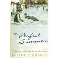 The Perfect Summer England 1911, Just Before the Storm by Nicolson, Juliet, 9780802143679