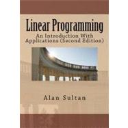 Linear Programming : An Introduction with Applications (Second Edition) by Sultan, Alan, 9781463543679