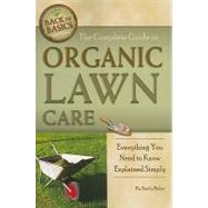 The Complete Guide to Organic Lawn Care: Everything You Need to Know Explained Simply by ATLANTIC PUBLISHING COMPANY, 9781601383679