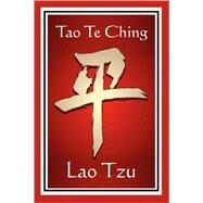 Tao Te Ching by Tzu, Lao; Legge, James, 9781604593679