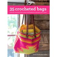 35 Crocheted Bags by Friedlander-collins, Emma, 9781782493679