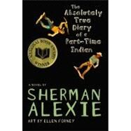The Absolutely True Diary of a Part-Time Indian by Alexie, Sherman, 9780316013680