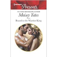 Bound to the Warrior King by Yates, Maisey, 9780373133680