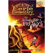 The Science Fair is Freaky! A Branches Book (Eerie Elementary #4) by Chabert, Jack; Ricks, Sam, 9780545873680