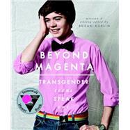 Beyond Magenta by Kuklin, Susan, 9780763673680