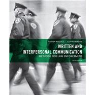 Written and Interpersonal Communication Methods for Law Enforcement by Wallace, Harvey; Roberson, Cliff, 9780132623681