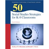 50 Social Studies Strategies for K-8 Classrooms, Pearson eText with Loose-Leaf Version -- Access Card Package by Obenchain, Kathryn M.; Morris, Ronald V., 9780133783681
