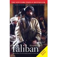 Taliban; Militant Islam, Oil and Fundamentalism in Central Asia, Second Edition by Rashid, Ahmed, 9780300163681