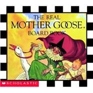 The Real Mother Goose Board Book by Fisher Wright, Blanche; Scholastic, Inc; Wright, Blanche Fisher, 9780590003681