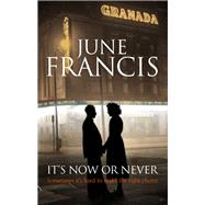 It's Now or Never by Francis, June, 9780727883681