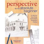 Perspective for the Absolute Beginner by Willenbrink, Mark; Willenbrink, Mary, 9781440343681