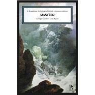 Manfred by Byron, George Gordon Byron, Baron; Black, Joseph; Conolly, Leonard; Flint, Kate; Grundy, Isobel, 9781554813681