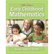 Early Childhood Mathematics by Sperry Smith, Susan, 9780132613682