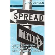 Spread Trading : An Introduction to Trading Options in Nine Simple Steps by Jensen, Greg, 9780470443682