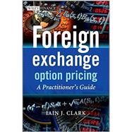 Foreign Exchange Options Pricing : A Practitioners Guide by Clark, Iain, 9780470683682