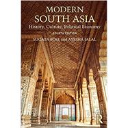Modern South Asia: History, Culture, Political Economy by Bose; Sugata, 9781138243682