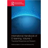 International Handbook of E-Learning Volume 1: Theoretical Perspectives and Research by Khan; Badrul H., 9781138793682