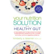 Your Nutrition Solution to a Healthy Gut by Tessmer, Kimberly A., 9781601633682
