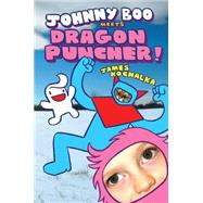 Johnny Boo Meets Dragon Puncher by Kochalka, James; Walton, Leigh, 9781603093682