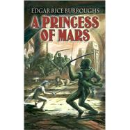A Princess of Mars by Edgar Rice Burroughs, 9780486443683