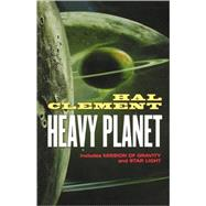 Heavy Planet The Classic Mesklin Stories by Clement, Hal, 9780765303684